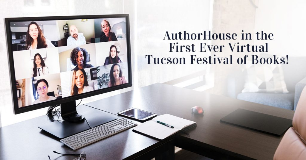 AuthorHouse at the first ever virtual Tucson Festival of Books