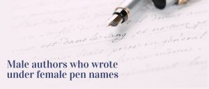 Male authors who wrote under female pen names